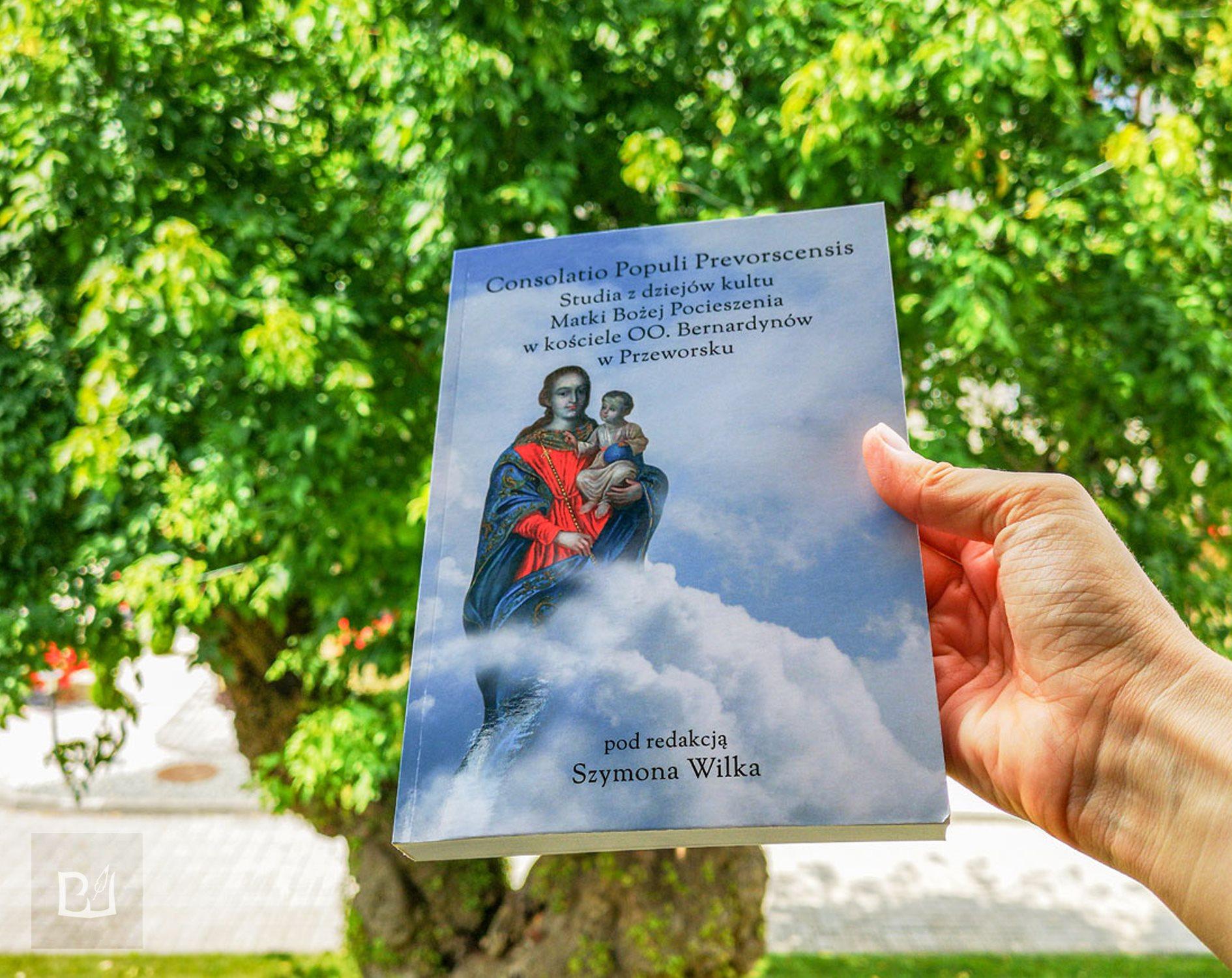 Consolatio Populi Prevorscensis Szymon Wilk Wojciech Kapusta Drukarnia Wydawnictwo Bonus Liber Rzeszów