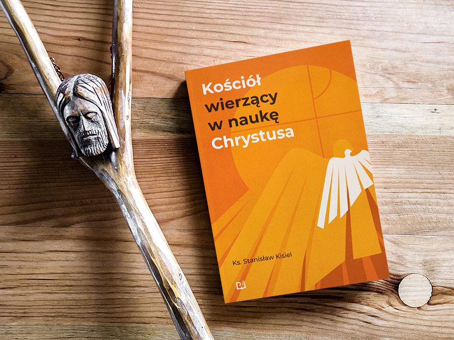 Kościół wierzący wnaukę Chrystusa - ks.Stanisław Kisiel